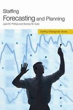 Staffing Forecasting and Planning (Staffing Strategically) by Gully, Stanley M.