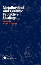 Metallurgical and Ceramic Protective Coatings by K H Stern: New