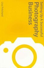 Setting Up a Successful Photography Business, Paperback by Pritchard, Lisa, B...