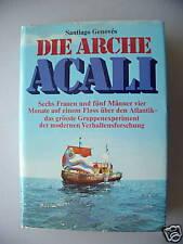 Die Arche Acali mit Floß über Atlantik Gruppenexperimen