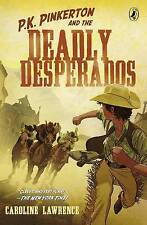 P.K. Pinkerton: P.K. Pinkerton and the Case of the Deadly Desperados by
