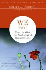 We: Understanding the Psychology of Romantic Love by Johnson, Robert A.