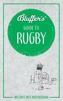 Bluffers Guide To Rugby (Bluffer's Guides), Bluffers, New,