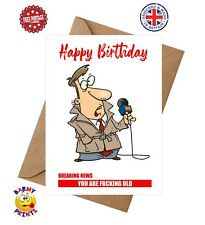 BC191 BREAKING NEWS HAPPY BIRTHDAY YOU ARE OLD FUNNY RUDE BIRTHDAY CARD FRIEND