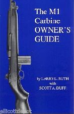 The M1 Carbine Owner's Guide by Larry Ruth  part, bayonet, sling, WW2, manual