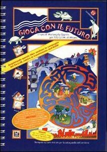 Gioca con il futuro - M.Querin - La Coccinella -Libro Nuovo in offerta!