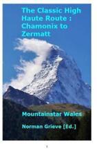 The Classic High Haute Route: Chamonix to Zermatt. (Hardback or Cased Book)