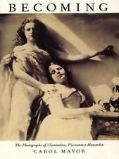 Becoming: The Photographs of Clementina, Viscountess Hawarden. by Carol Mavor &
