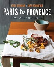 Paris to Provence: Childhood Memories of Food & France-ExLibrary