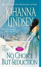 No Choice But Seduction: A Malory Novel (Malory-Anderson Family) Lindsey, Johan