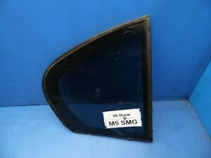 04-10 BMW 5 Series E60 M5 OEM REAR Right side corner window glass ***