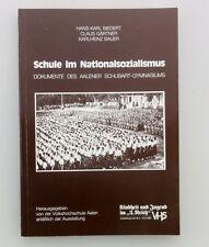Biedert ua SCHULE IM NATIONALSOZIALISMUS Dokumente des Aalener...1984, Aalen