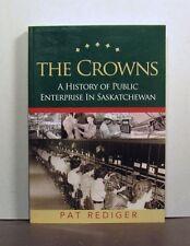 Public Enterprise  in Saskatchewan, The Crowns, A History