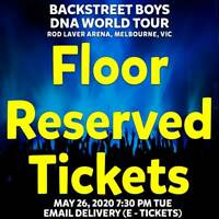 BACKSTREET BOYS | MELBOURNE | FLOOR RESERVED TICKETS | TUE 26 MAY 2020 7:30PM
