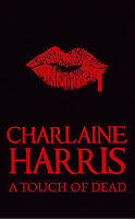 A Touch of Dead (Sookie Stackhouse Vampire Myst), Harris, Charlaine, Very Good B