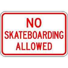 No Skateboarding Allowed Sign - 18 x 12 Community Signs. 10 Year 3M Warranty