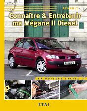 Connaître et Entretenir ma Renault Mégane II Diesel (notice, manuel)