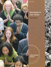 SOCIOLGY IN OUR TIMES BY DIANA  KENDALL 8TH EDITION INTERNATIONAL ED