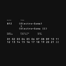 B12 - Electro-soma I and II Anthology CD