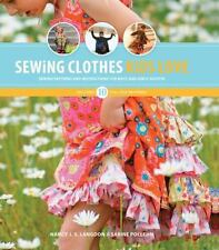 Sewing Clothes Kids Love: Sewing Patterns and Instructions for Boys' and Girls'