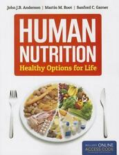 Human Nutrition: Healthy Options For Life: By John Anderson, Martin Root, San...