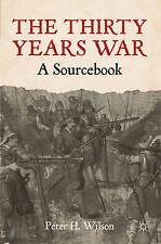Thirty Years War : A Sourcebook, Wilson, Peter H., New Book
