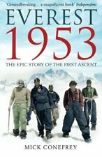 Everest 1953: The Epic Story Of The First Ascent by Conefrey, Mick 1780742304