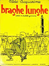 BRAGHE LUNGHE. POESIE IN DIALETTO GENOVESE - ALDO ACQUARONE