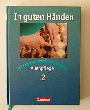 In guten Händen. Altenpflege 2. Fachkunde. Schülerbuch