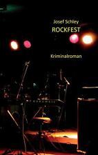 Rockfest: Kriminalroman von Schley, Josef