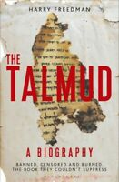 Talmud : A Biography: Banned, Censored and Burned: The Book They Couldn't Sup...