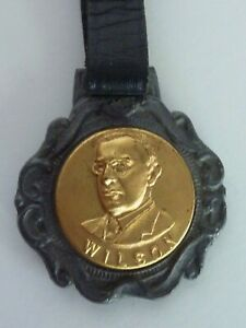 Scarce Woodrow Wilson Presidential Political Campaign Pocket Watch Fob