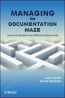 Managing the Documentation Maze: Answers to Questions 1st Edition by Janet Goug