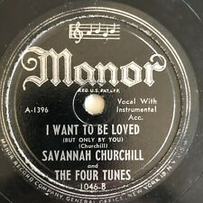 """""""I WANT TO BE LOVED (But Only By You)"""" Savannah Churchill, Four Tunes MANOR 1046"""