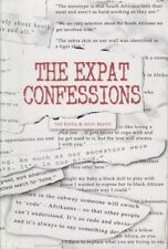 Ted / Jenni Botha & Baxter THE EXPAT CONFESSIONS: SOUTH AFRICANS ABROAD SPEAK OU
