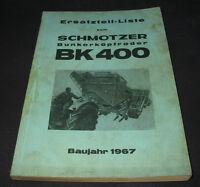 Ersatzteilliste Schmotzer Bunkerköpfroder BK 400 Baujahr 1967 ET Liste