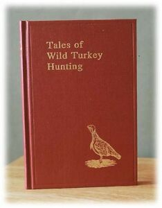 Tales of Wild Turkey Hunting, by Col. Simon Everitt (1928) Old Masters -Hardback