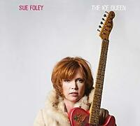 Sue Foley - The Ice Queen (NEW CD)