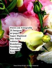 Flores Em Fotografia 25 Imagens No Papel Super Digitized One Sided Sedutor...