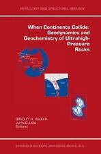 Petrology and Structural Geology Ser.: When Continents Collide : Geodynamics...