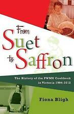 NEW From Suet to Saffron: The History of the PWMU Cookbook in Victoria 19042012