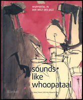 E. Dieter Fränzel: Sounds like Whoopataal. (2006). Mit beiliegender CD.