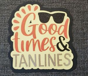 good times & Tan lines paper pieced scrapbook page title 3 layers of paper