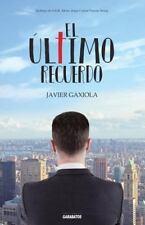El Ultimo Recuerdo by Javier Gaxiola (2015, Paperback)