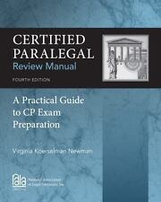 Certified Paralegal Review Manual : A Practical Guide to CP Exam Preparation...