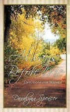 Always Before Me : Devotions for Women by Davalynn Spencer (2012, Paperback)