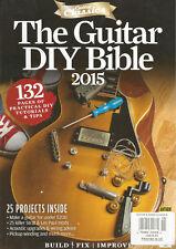 GUITAR AND BASS CLASSIC UK MAGAZINE THE GUITAR DIY BIBLE 2015