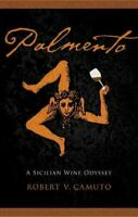 Palmento : A Sicilian Wine Odyssey, Paperback by Camuto, Robert V., Brand New...