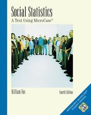 Social Statistics : A Text Using MicroCase by William Fox (2002, Paperback /...