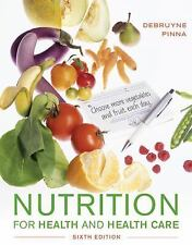 Nutrition for Health and Healthcare by Kathryn Pinna and Linda Kelly DeBruyne (2